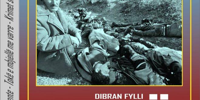 """Bedri Halimi: Vështrim për librin publicistiko historik """"Tokë e mbjellë me varre"""", e autorit, Dibran Fylli"""