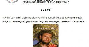 21 prill 2019 në qytetin e Kukësitpromovohet libri me monografi kushtuar dëshmorit të kombit Selver Maqkaj