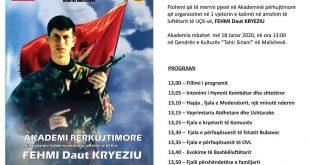Më 18 janar 2020 në Malishevë mbahet Akademi përkujtimore në 1 vjetorin e ndarjes nga jeta të luftëtarit të UÇK-së, Fehmi Kryeziu