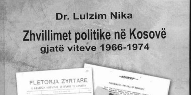 """Zeqir Bekolli: Dr. Lulzim Nika, """"Zhvillimet politike në Kosovë gjatë viteve 1966-1974"""""""