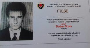 Më 15 shkurt 2020 në Besianë mbahet Akademi përkujtimore kushtuar veprimtarit të çështjes kombëtare, Shaban Shala