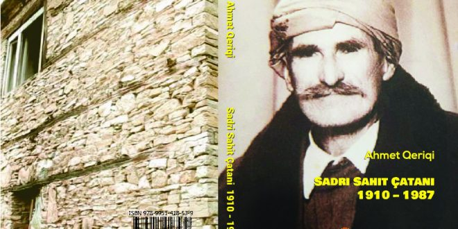 Më 27 nëntor në Therandë (ish Suharekë) do të përurohet monografia kushtuar atdhetarit, Sadri Sahit Çatani