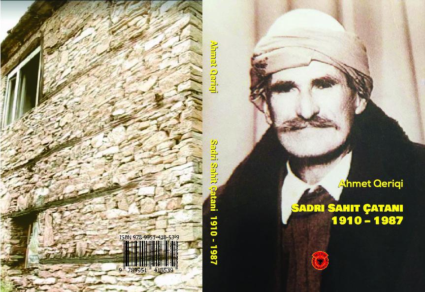 Doli në dritë monografia, Sadri Sahit Çatani, vepër e autorit, Ahmet Qeriqi