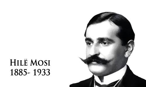 Hilë Mosi (1885- 1933) poeti dhe luftëtari i çlirimit të trojeve të Shqipërisë