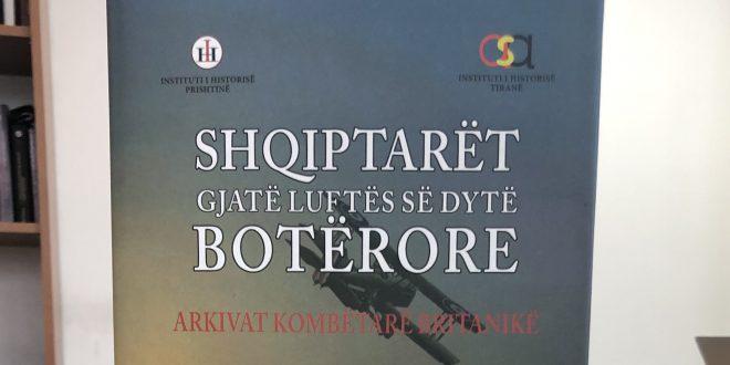 Instituti i Historisë-Prishtinë, botoi vëllimin: Shqiptarët gjatë Luftës së Dytë Botërore - Arkivat Kombëtarë Britanikë