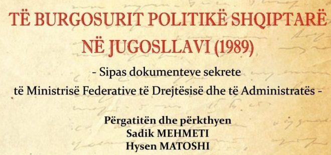 Më 25 nëntor 2019 në orën 12.00 përurohet vepra: Të burgosurit politikë shqiptarë në Jugosllavi (1989)...