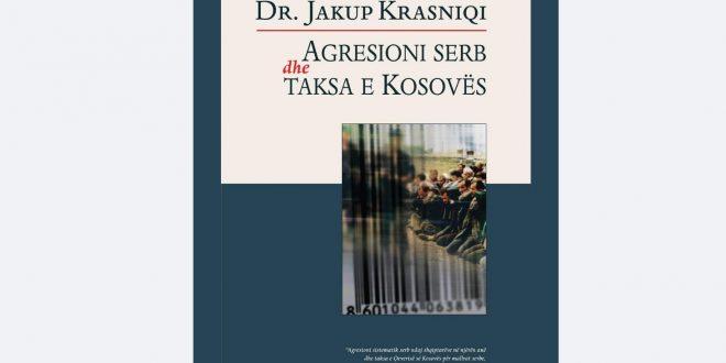 """Doli nga shtypi libri më i ri i Dr. Jakup Krasniqit, """"Agresioni serb dhe taksa e Kosovës"""""""