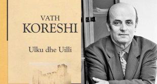 """Ahmet Qeriqi: Romani: Ulku dhe Uilli"""" i Vath Koreshit trajton një temë universale të shoqërisë njerëzore"""