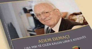"""Më 1 tetor 2016 përurohet libri: """"Adem Demaçi- Ura mbi të cilën kalon liria e Kosovës"""""""