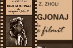 """Shkrimtari dhe publicisti, Albert Zholi nxori në dritë librin, """"Kujtim Gjonaj dhe magjia e filmit"""""""