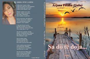 """Albert Z. Zholi: Libri me poezi, """"Sa do të doja..."""" i poetes, Arjana Fetahu (Gaba),të trazon ndjenjën"""
