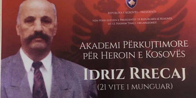 Më 11 shkurt 2020 mbahet Akademi përkujtimore për nderë të veprës dhe sakrificës së dijetarit dhe heroit kombëtar, Idriz Rrecaj
