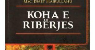 """Ali Aliu-Kelmendi: Parathënia e librit: """"Koha e Ribërjes """" e autorit, Ismet Hajrullahu"""