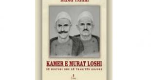 """Më 29 qershor 2019 përuarohet libri """"Kamer e Murat Loshi- Në histori dhe në traditën gojore"""" e autorit Bedri Tahiri"""
