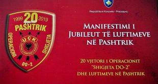 """Nga 25 deri me 28 maj 2019 shënohet 20 vjetori jubilar i fillimit të Operacionit """"Shigjeta DO-2"""" dhe luftimeve në Pashtrik"""