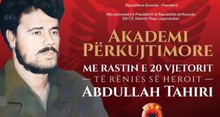 Me 24 maj 2019 mbahet Akademi përkujtimore në 20 vjetorin e rënies së heroit të kombit, Abdullah Tahiri
