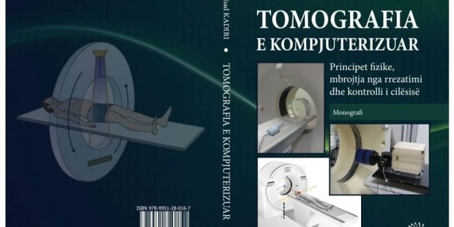 """Rrahman Hyseni: Botohet libri,""""Tomografia e kompjuterizuar – principet fizike, mbrojtja nga rrezatimi dhe kontrolli i cilësisë"""""""