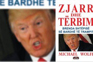"""Albert Z. ZHOLI: """"Zjarr dhe Tërbim"""" bestselleri që tronditi presidentin amerikan Donald Tramp"""